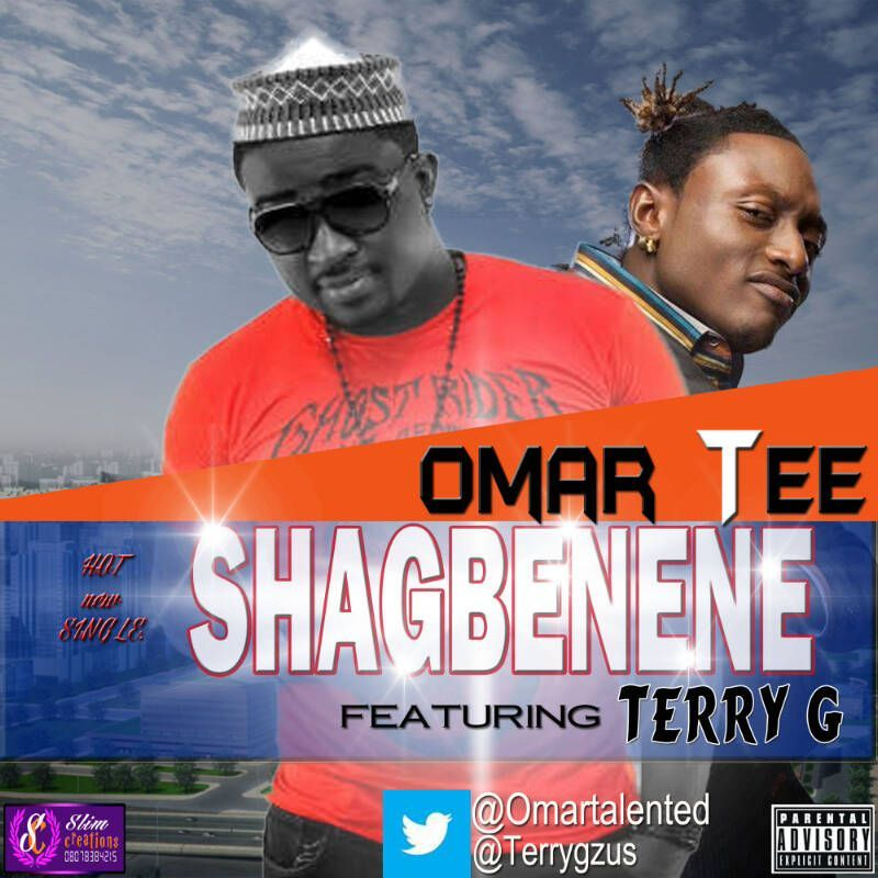 Omar Tee ft. Terry G - SHAGBENENE Artwork | AceWorldTeam.com