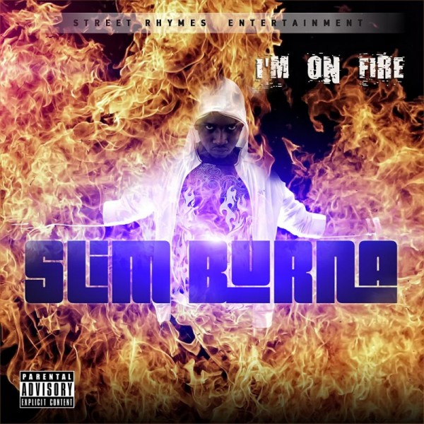 Slim Burna - I'M ON FIRE [Mixtape] Artwork | AceWorldTeam.com