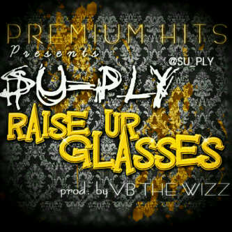 Su-Ply - RAISE UR GLASSES [prod. by VB The Wizz] Artwork | AceWorldTeam.com