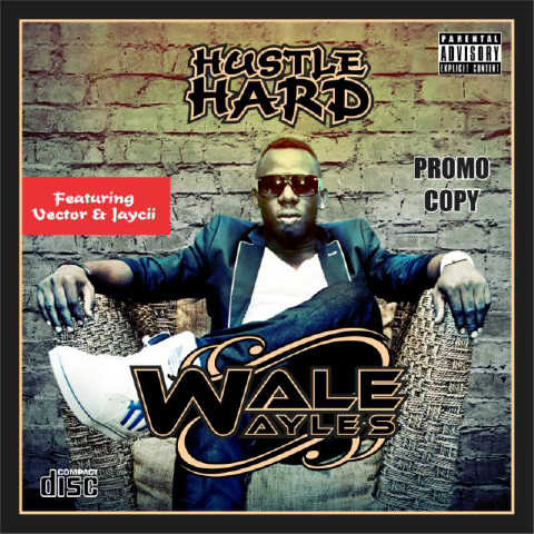 Wale Wayles ft. Vector & Jaycii - HUSTLE HARD Artwork | AceWorldTeam.com
