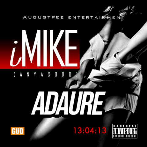 iMIKE - ADAURE [prod. by Mr. Chido] Artwork | AceWorldTeam.com