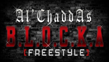 Al'Chaddas - B.L.O.C.K.A [Freestyle]_1