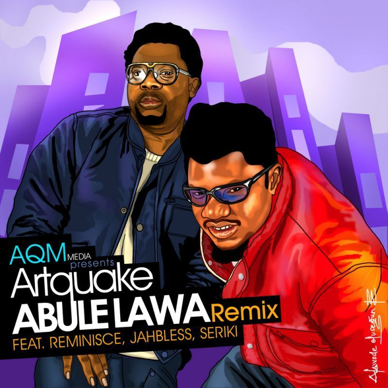 Artquake ft. Reminisce, Jahbless & Seriki - ABULE LAWA Remix [prod. by K-Solo] Artwork | AceWorldTeam.com