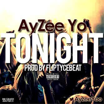 Ayzee Yo - TONIGHT [prod. by Fliptyce] Artwork | AceWorldTeam.com