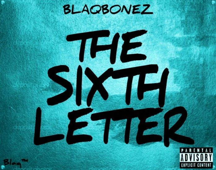 Blaqbonez - THE 6TH LETTER Artwork | AceWorldTeam.com