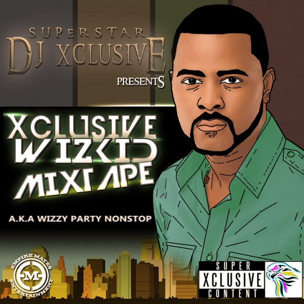 DJ Xclusive Presents THE XCLUSIVE WIZKID MIXTAPE Artwork | AceWorldTeam.com