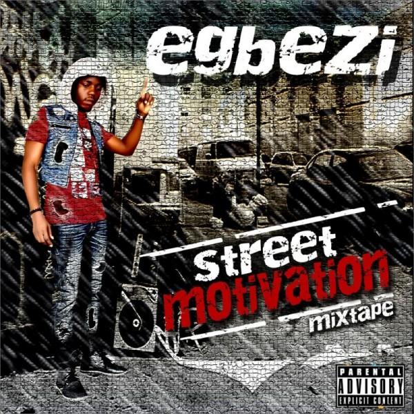 Egbezi - STREET MOTIVATION [The Mixtape] Artwork | AceWorldTeam.com