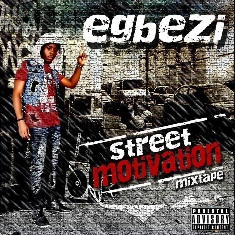 Egbezi - STREET MOTIVATION [The Mixtape] Artwork | AceWorldTeam.com
