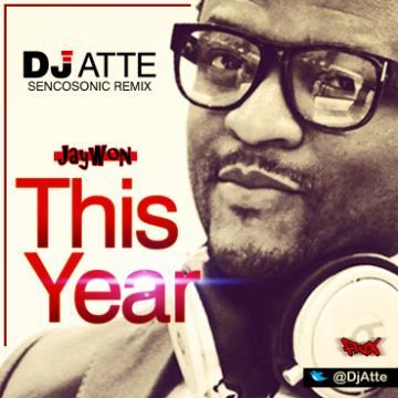 Jaywon - THIS YEAR [DJ Atte_Sencosonic Remix] Artwork | AceWorldTeam.com