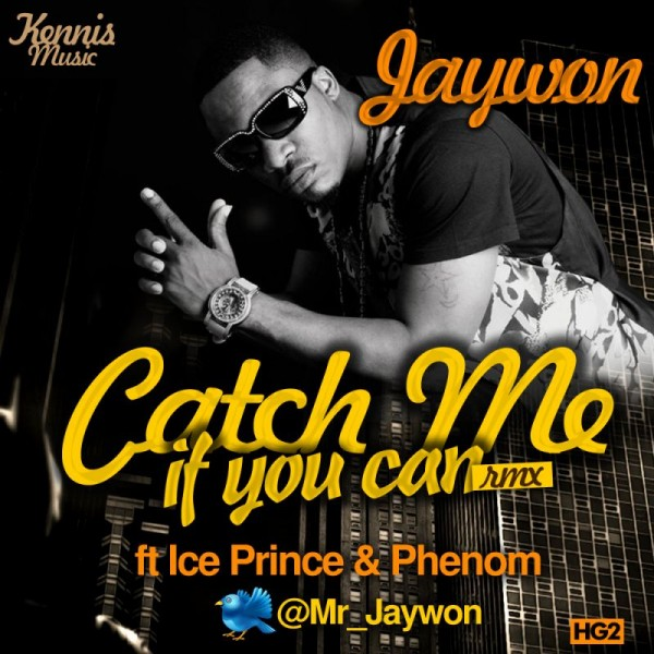 Jaywon ft. Ice Prince & Phenom - CATCH ME IF YOU CAN Remix [Official Video] Artwork | AceWorldTeam.com