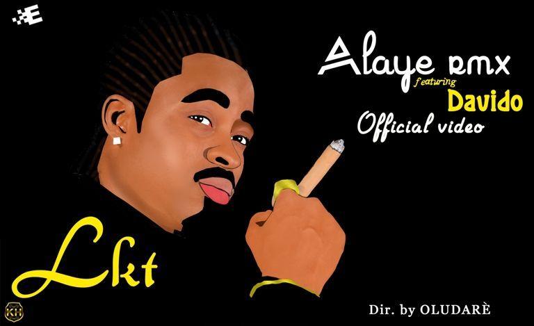 LKT ft. DavidO - ALAYE Remix [Official Video] Artwork   AceWorldTeam.com