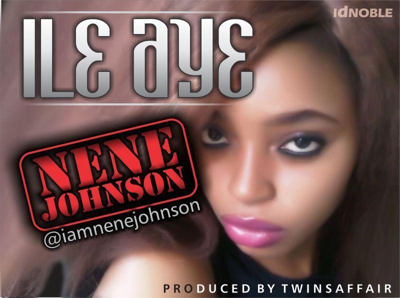 Nene Johnson - ILE AYE [prod. by Twins Affair] Artwork   AceWorldTeam.com