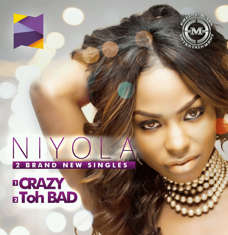 Niyola - CRAZY [prod. by MasterKraft] + TOH BAD [prod. by Oscar Heman Ackah] Artwork | AceWorldTeam.com