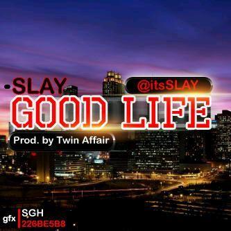 Slay - GOOD LIFE [prod. by Twins Affair] Artwork | AceWorldTeam.com
