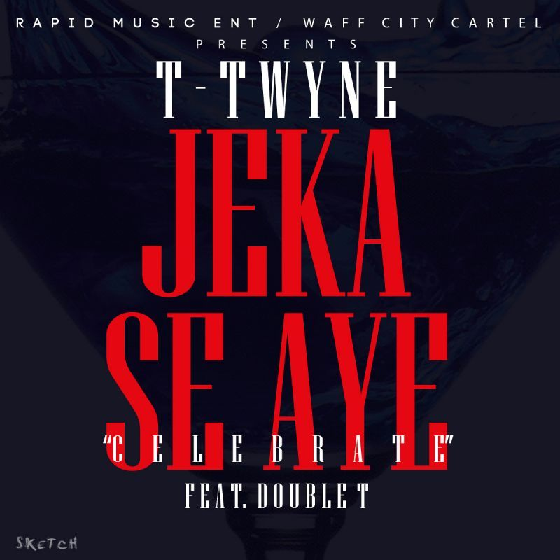 T-Twyne ft. Double T - JEKA SE AYE [Celebrate] Artwork | AceWorldTeam.com