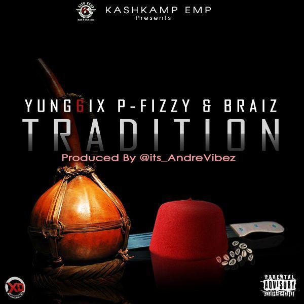 Yung6ix, P-Fizzy & B-Raiz - TRADITION Artwork   AceWorldTeam.com