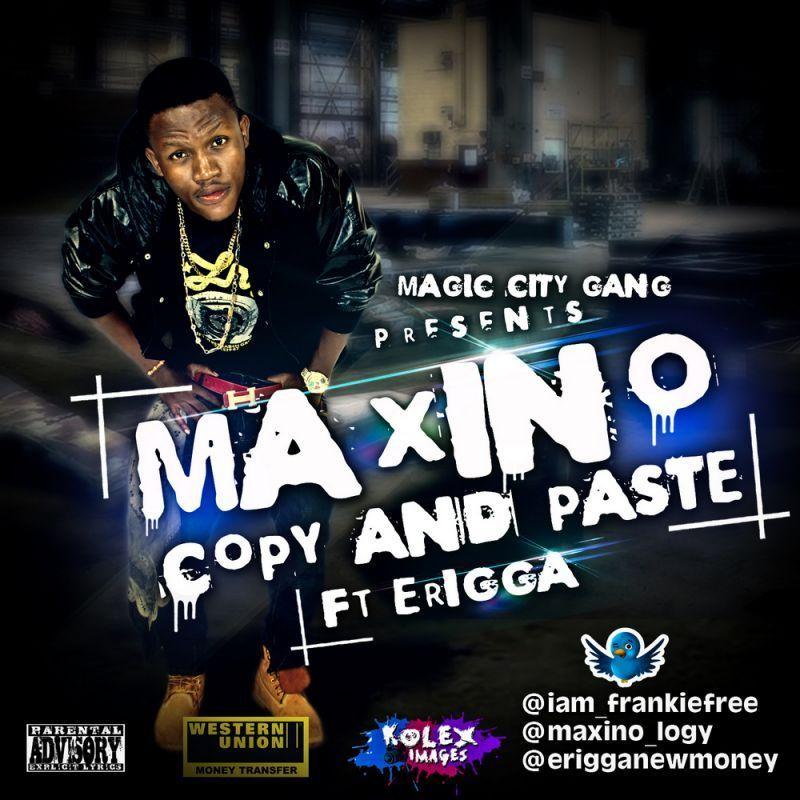 Maxino ft. Erigga - COPY AND PASTE [prod. by Frankie Free] Artwork   AceWorldTeam.com