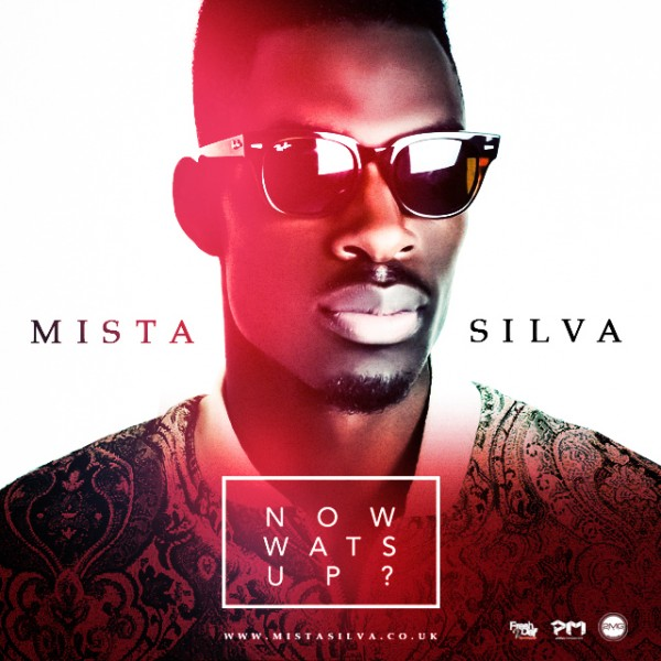 Mista Silva - NOW WATS UP Artwork | AceWorldTeam.com