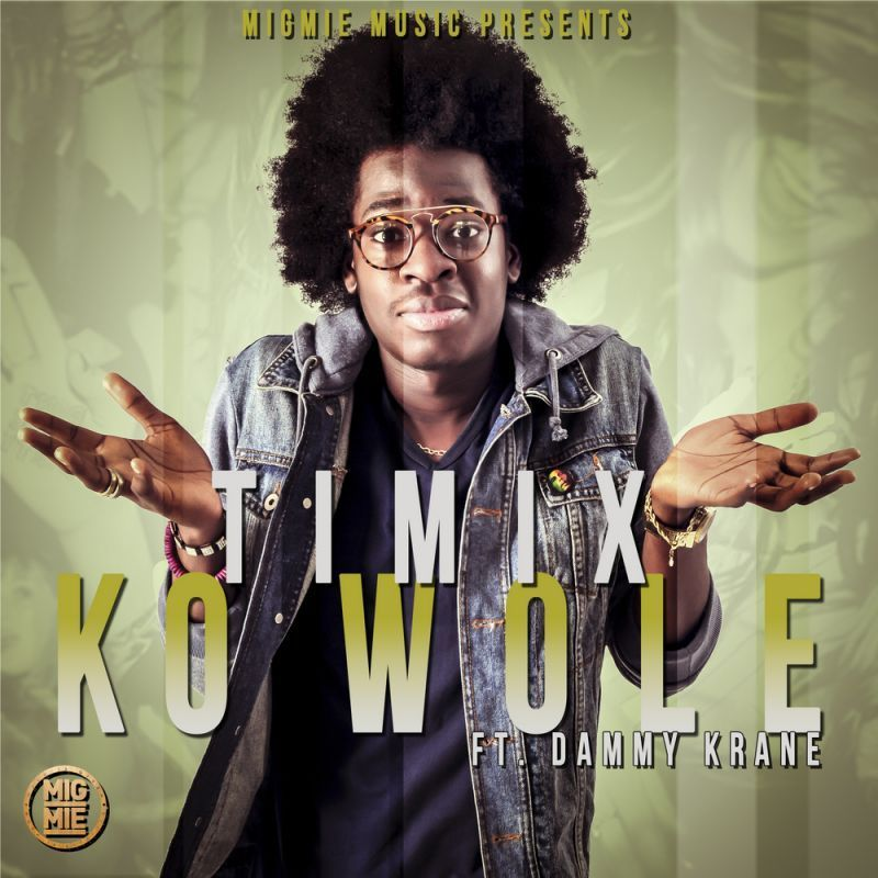 Timix ft. Dammy Krane - KOWOLE [prod. by DJ Klem] Artwork | AceWorldTeam.com