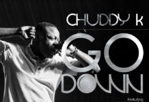 Chuddy K ft. Daddy Showkey & Drey Beatz - GO DOWN Artwork | AceWorldTeam.com