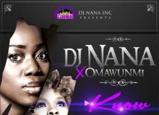 DJ Nana ft. Omawumi - KNOW [prod. by Benie Macauly] Artwork | AceWorldTeam.com