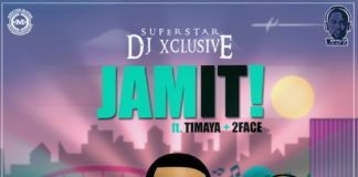 DJ Xclusive ft. Timaya & 2face Idibia - JAM IT [prod. by Orbeat] Artwork | AceWorldTeam.com