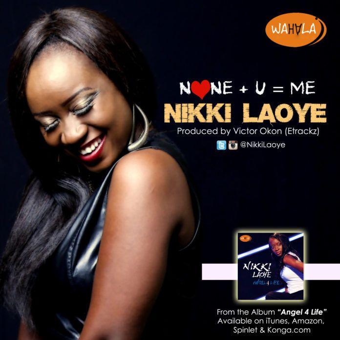 Nikki Laoye - NONE + U = ME [prod. by Victor Okon] Artwork | AceWorldTeam.com