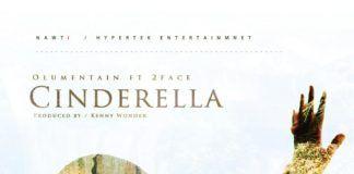 Olu Maintain ft. 2face Idibia - CINDERELLA [prod. by Kenny Wonder] Artwork | AceWorldTeam.com