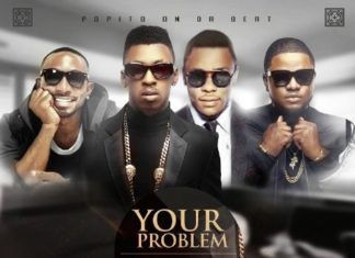Popito ft. Orezi, Skales & KaySwitch - YOUR PROBLEM Artwork | AceWorldTeam.com
