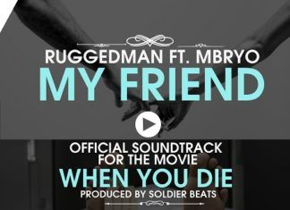 Ruggedman ft. Mbryo - MY FRIEND [WHEN YOU DIE Soundtrack ~ prod. by Soldier Beatz] Artwork | AceWorldTeam.com