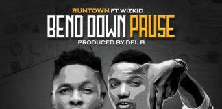 Runtown ft. Wizkid - BEND DOWN PAUSE [prod. by Del'B] Artwork | AceWorldTeam.com