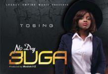 Tosing - NO DEY BUGA [prod. by Mad Skillz] Artwork | AceWorldTeam.com