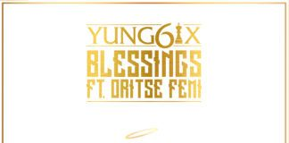 Yung6ix ft. Oritse Femi - BLESSINGS [Official Version] Artwork | AceWorldTeam.com