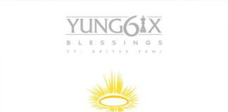 Yung6ix ft. Oritse Femi - BLESSINGS [prod. by Puffy Tee] Artwork | AceWorldTeam.com