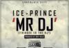 Ice Prince - MR. DJ (prod. by Drey Beatz) Artwork | AceWorldTeam.com