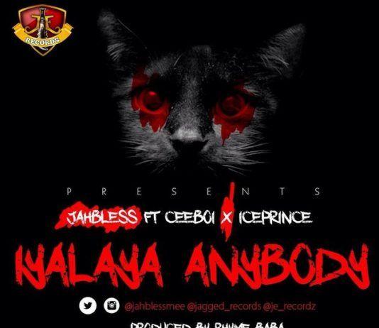 Jahbless ft. Cee Boi & Ice Prince - IYALAYA ANYBODY (prod. by Rhyme Baba) Artwork   AceWorldTeam.com