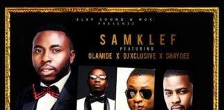 Samklef ft. Olamide, DJ Xclusive & ShayDee - LIVING LARGE Artwork | AceWorldTeam.com