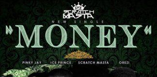 DJ Scratch Masta ft. Ice Prince, Pinky Jay & Orezi - MONEY (prod. by Bonesnackberry) Artwork | AceWorldTeam.com