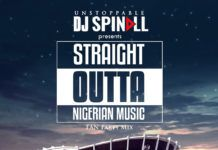 DJ Spinall - STRAIGHT OUTTA NIGERIAN MUSIC (Fan Party Mix) Artwork | AceWorldTeam.com