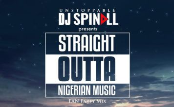 DJ Spinall - STRAIGHT OUTTA NIGERIAN MUSIC (Fan Party Mix) Artwork   AceWorldTeam.com