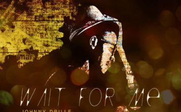 Johnny Drille - WAIT FOR ME Artwork | AceWorldTeam.com