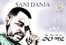 Sani Danja - AS E DEY HOT Artwork | AceWorldTeam.com