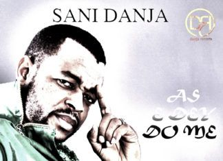 Sani Danja - AS E DEY HOT Artwork | AceWorldTeam.com