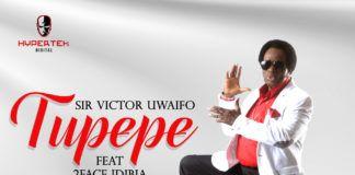 Sir Victor Uwaifo ft. 2face Idibia - TUPEPE (prod. by J-Sleek) Artwork | AceWorldTeam.com
