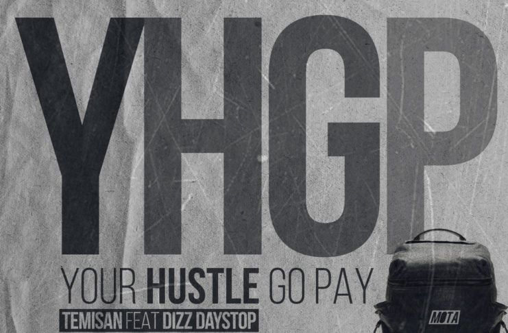 Temisan ft. Dizzy Daystop - YOUR HUSTLE GO PAY Artwork | AceWorldTeam.com