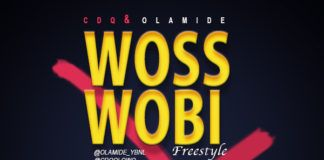 CDQ & Olamide - WOSS WOBI Freestyle (prod. by Twizzle) Artwork | AceWorldTeam.com
