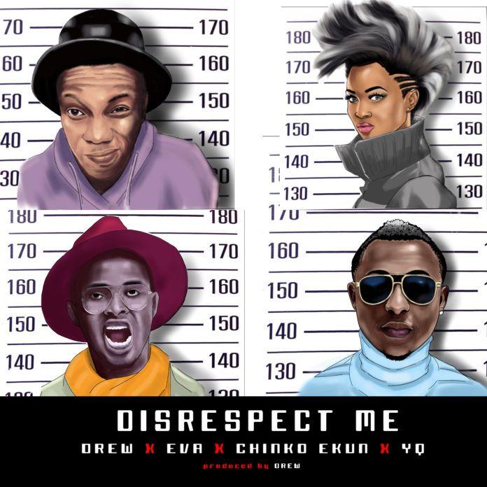 Drew ft. Eva Alordiah, YQ & Chinko Ekun – DISRESPECT ME (Remix) Artwork | AceWorldTeam.com