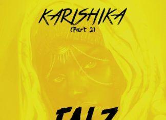 Falz ft. M.I & SDC – KARISHIKA Pt. 2 (prod. by Sess) Artwork | AceWorldTeam.com