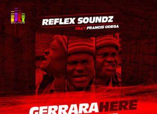 Reflex Soundz ft. Francis Odega - GERRARA HERE Artwork | AceWorldTeam.com