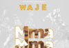 Waje - MMA MMA (prod. by E-Kelly) Artwork | AceWorldTeam.com